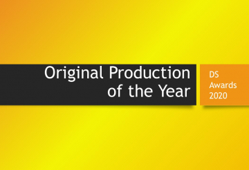 DS Awards 2020 category focus: Original production of the Year