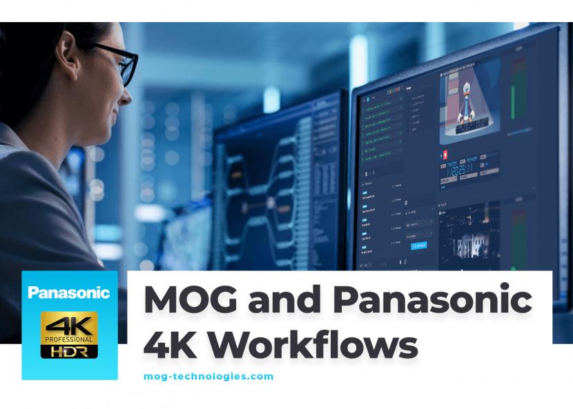 4K, 4K camera, 4K HDR, 4K/UHD, MAM, Ingest technology, 4K workflow, Broadcast workflow, Panasonic, MOG, Media asset management, Varicam